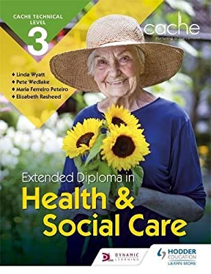 Extended Diploma in Health and Social Care CACHE Technical Level 3