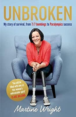 Unbroken: My story of survival from 7/7 Bombings to Paralympic success